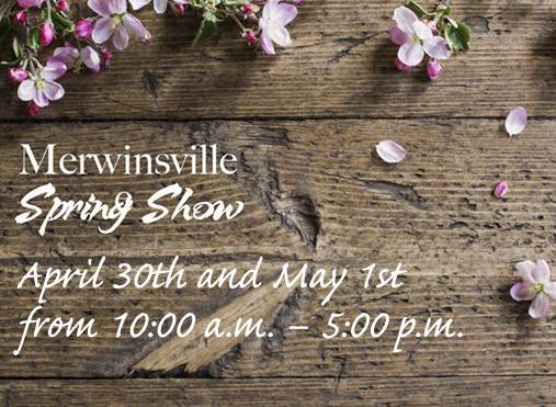 join us at the merwinsville hotel spring show, April 30 and May 1